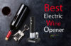 Best Electric Wine Opener